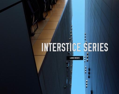 Interstices Series
